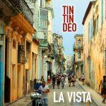 Tin Tin Deo - La Vista (2014)