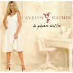 Evelyn Fischer - Die Gedanken sind frei (2006)