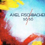 Axel Fischbacher Quintett - 56/56 (2013)