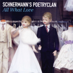 Schnermann's Poetryclan - All What Love (2010)