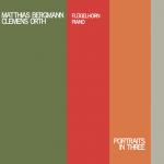 Matthias Bergmann & Clemens Orth - Portraits in Three (2012)