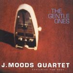 J.Moods Quartet - The Gentle Ones (1998)