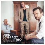 Dirk Schaadt Organ Trio - Time to Change (2015)